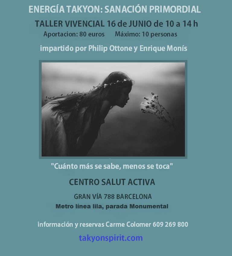 Jun 16 2019 ENERGÍA TAKYON: SANACIÓN PRIMORDIAL EN BARCELONA